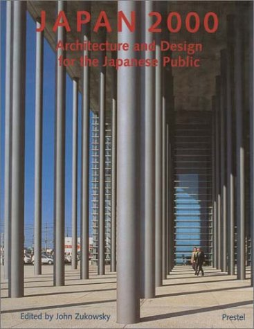 Japan 2000: Architecture and Design for the: Art Institute of