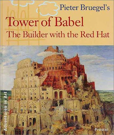 Pieter Bruegel's Tower of Babel: The Builder with the Red Hat (Adventures in Art (Prestel)): ...