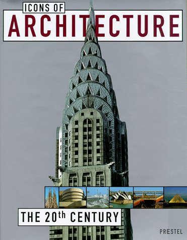 9783791319490: Icons of Architecture: The 20th Century (Prestel's Icons)