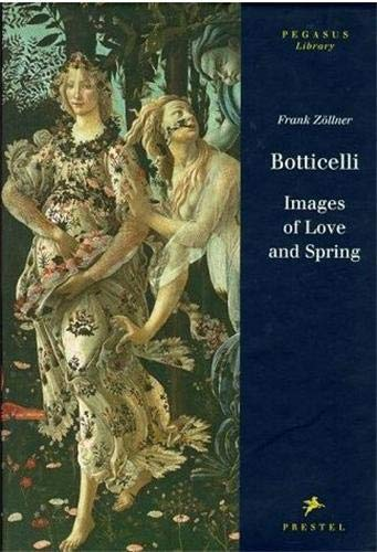 9783791319858: Botticelli: Images of Love and Spring (Pegasus Library)