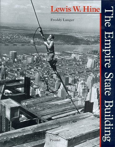 Lewis W. Hine: The Empire State Building: Langer, Freddy (Intro)