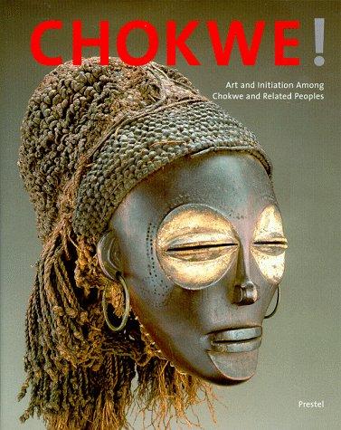 Chokwe: Art and Initiation Among Chokwe and: Birmingham Museum Of