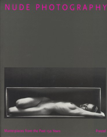 Nude Photography: Masterpieces from the Past 150: Richter, Peter-Cornell