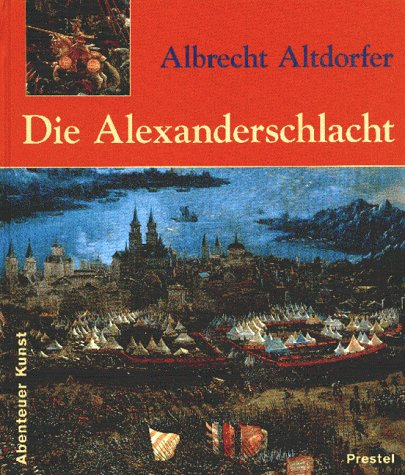 9783791320281: Albrecht Altdorfer. Die Alexanderschlacht