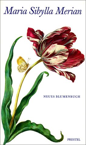 9783791320595: Maria Sibylla Merian - Neues Blumenbuch /Allemand
