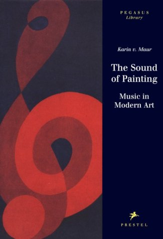 The Sound of Painting: Music in Modern Art (Pegasus Library)