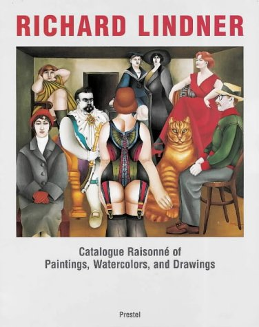 Richard Lindner : Catalogue Raisonné of Paintings, Watercolors, and Drawings: Spies, Werner ...