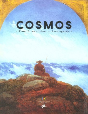 Cosmos: From Romanticism to the Avant-Garde, 1801-2001.