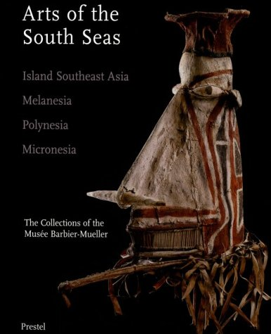 9783791320922: Arts of the South Seas : Island /Anglais: Barbier-Mueller Collection (Prestel Art)