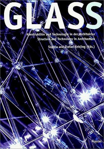 9783791321554: GLASS STRUCTURE AND TECHNOLOGY ARCHI GEB: Structure and Technology in Architecture (Art & Design)