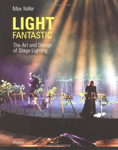 9783791321622: Light Fantastic: The Art and Design of Stage Lighting (Photography)