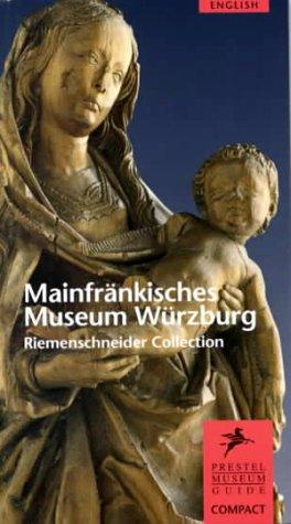 9783791322117: Mainfrankisches Museum Wurzburg Riemenschneider Collection (Museum Guides)