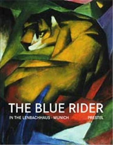 The Blue Rider: In the Lenbachhaus, Munich: Helmut Friedel; Annegret