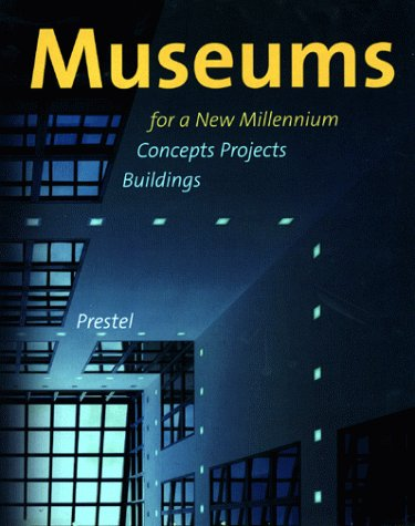 Museums for a New Millennium: Concepts Projects: Magnago Lampugnani, Vittorio;