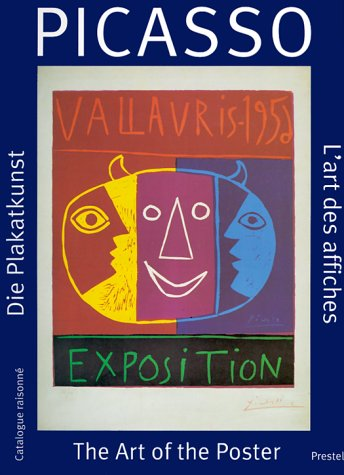 Picasso: The Art of the Poster: Catalogue Raisonne (Art & Design): Gundel, Marc