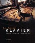 9783791323084: Faszination Klavier: 300 Jahre Pianofortebau in Deutschland