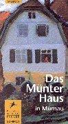 Das Münter-Haus in Murnau. mit Texten von und Annegret Hoberg. Hrsg. von Helmut Friedel . / Prestel-Museumsführer compact - Friedel, Helmut