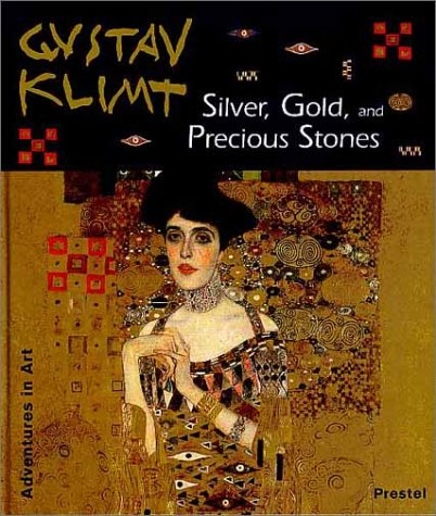 9783791323282: Silver, Gold, and Precious Stones: Adventures in Art (Adventures in Art)