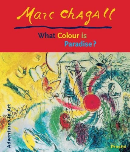 Marc Chagall. What colour is Paradise?: Elisabeth Lemke and