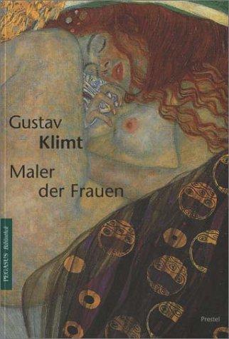 9783791324494: Gustav Klimt. Maler der Frauen.