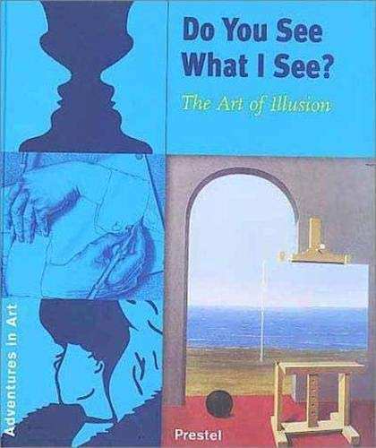 9783791324883: Do You See What I See?: The Art of Illusion (Adventures in Art (Prestel))