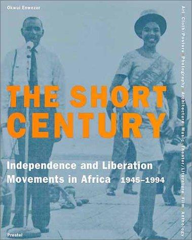 The Short Century: Independence and Liberation Movements: Okwui Enwezor