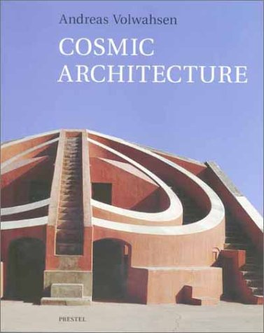 9783791325064: Cosmic Architecture in India: The Astronomical Monuments of Maharaja Jai Singh II