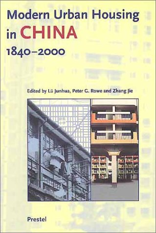 Modern Urban Housing in China, 1840-2000