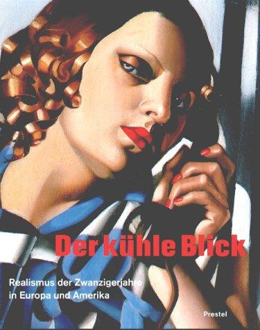 Der kühle Blick. Realismus der zwanziger Jahre. Herausgegeben von Wieland Schmied. - Schmied, Wieland (Hrsg.)