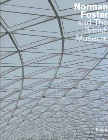 Norman Foster and the British Museum (Architecture): Foster, Norman; Sudjic,