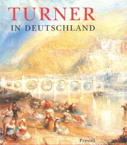 9783791325668: William Turner in Deutschland.