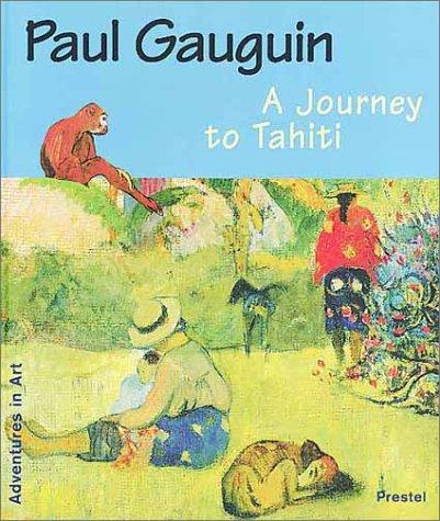 9783791325729: Paul Gauguin: A Journey to Tahiti (Adventures in Art)