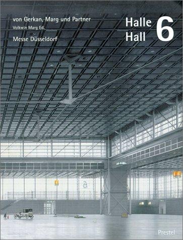9783791325798: Halle 6: Von Gerkan, Marg Und Partner Messe Dusseldorf (Architecture)