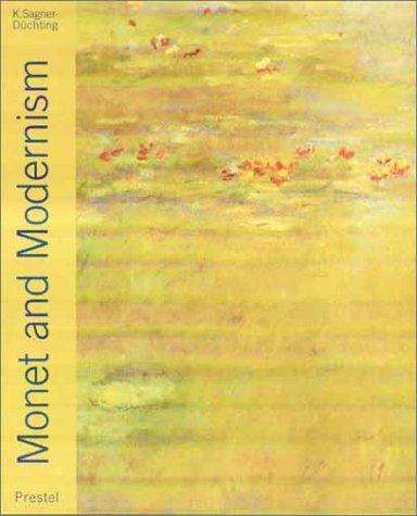 Monet & Modernism: Sagner-Duchting, Kartin (ed)