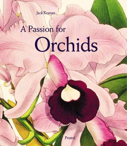 9783791326993: A Passion for Orchids: The Most Beautiful Orchid Portraits and Their Artists (Art & Design)