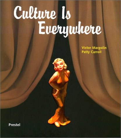 Culture is Everywhere (Art & Design): Margolin, Victor, Higgins, Hannah, Hartnagel, Hermione, ...