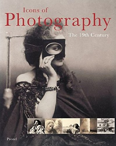 9783791327716: Icons of Photography the 19 Century: The 19th Century (Icons Series)