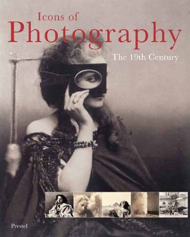 9783791327716: Icons of Photography: The 19th Century (Icons Series)
