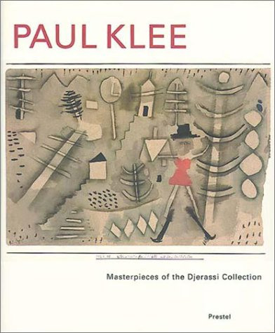 Paul Klee: Masterpieces of the Djerassi Collection
