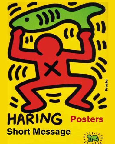 9783791327808: Keith Haring: Short Messages : Posters (Art & Design)