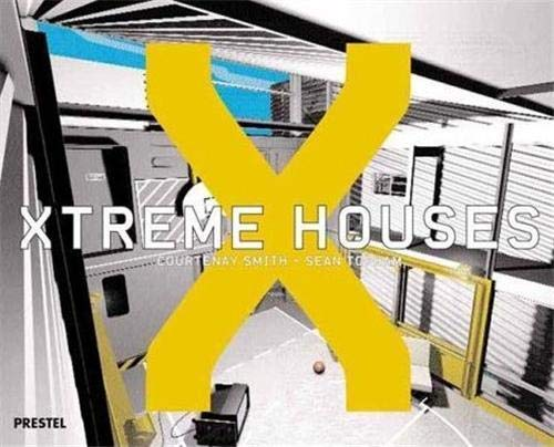 Xtreme Houses: SMITH, Courtenay and Sean TOPHAM