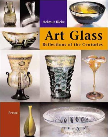 Glass Art : Reflecting the Centuries. Masterpieces from the Glasmuseum Hentrich in Museum Kunst ...