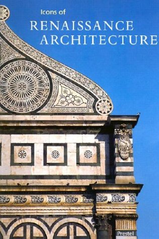 Icons of Renaissance Architecture (Icons Series): Markschies, Alexander
