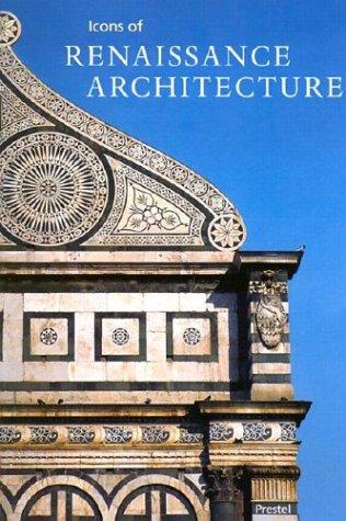 Icons of Renaissance Architecture: Marckschies, Alexander; Markschies, Alexander