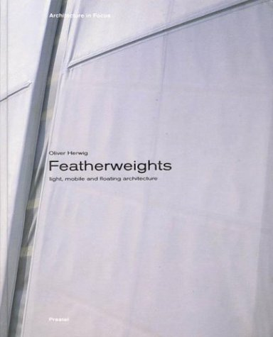 9783791328560: Featherweights: Light, Mobile, and Floating Architecture (Architecture in Focus)