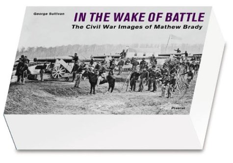 9783791329291: In the Wake of Battle: The Civil War Images of Mathew Brady