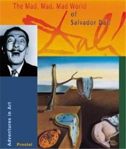 9783791329444: The Mad, Mad, Mad World of Salvador Dali (Adventures in Art)