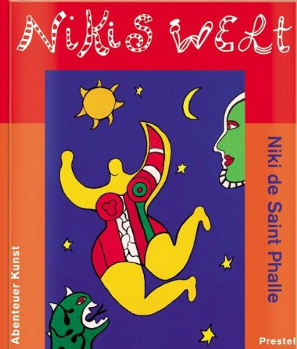 Nikis Welt: Niki de Saint Phalle (Abenteuer Kunst) - Krempel, Ulrich