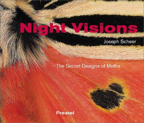 Night Visions: The Secret Designs of Moths: Scheer, Joseph