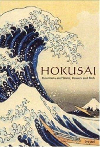Hokusai : Mountains and Water, Flowers and: Matthi Forrer